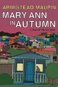 Mary Ann in Autumn A Tales of the City Novel