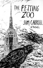The Petting Zooby  Jim Carroll - Author