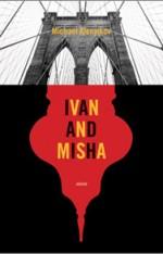 Ivan and Misha Stories  Michael Alenyikov