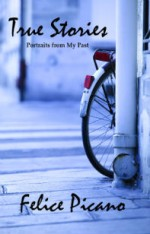 True Stories Felice Picano
