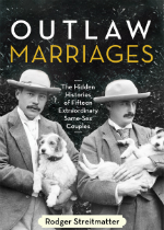 'Outlaw Marriages: The Hidden Histories of Fifteen Extraordinary Same-Sex Couples' by Rodger Streitmatter image
