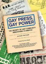 'Gay Press, Gay Power: The Growth of LGBT Community Papers in America' edited by Tracy Baim image
