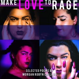 'Make Love to Rage' by Morgan Robyn Collado image