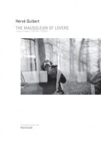 'Mausoleum of Lovers: Journals 1976—1991' by Hervé Guibert, Translation by Nathanaël image