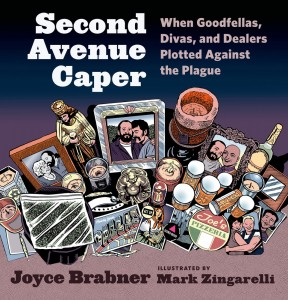 'Second Avenue Caper: When Goodfellas, Divas and Dealers Plotted Against the Plague' by Joyce Brabner and Illustrated by Mark Zingarelli image