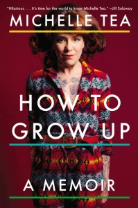 'How to Grow Up' by Michelle Tea image
