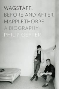 'Wagstaff: Before and After Mapplethorpe: A Biography' by Philip Gefter image