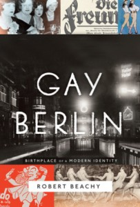 'Gay Berlin: Birthplace of a Modern Identity' by Robert Beachy image