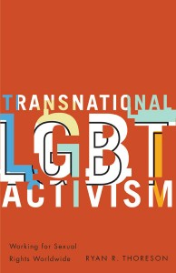 'Transnational LGBT Activism: Working for Sexual Rights Worldwide' by Ryan R. Thoreson image