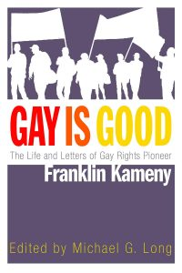 'Gay is Good: The Life and Letters of Gay Rights Pioneer Franklin Kameny' Edited by Michael G. Long image