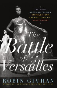 'The Battle of Versailles: The Night American Fashion Stumbled Into the Spotlight and Made History' by Robin Givhan image