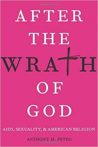 'After the Wrath of God: AIDS, Sexuality & American Religion' by Anthony M. Petro image