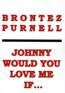 'Johnny Would You Love Me…(If My Dick Were Bigger)' by Brontez Purnell image