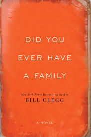 'Did You Ever Have a Family' by Bill Clegg image