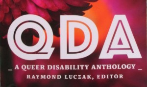 'QDA: A Queer Disability Anthology' Edited by Raymond Luczak image