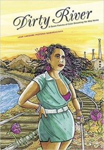 'Dirty River: A Queer Femme of Color Dreaming Her Way Home' by Leah Lakshmi Piepzna-Samarasinha image