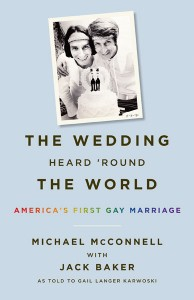 'The Wedding Heard 'Round the World: America's First Gay Marriage' by Michael McConnell with Jack Baker image