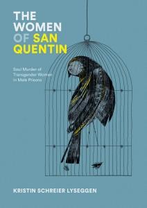 'The Women of San Quentin: Soul Murder of Transgender Women in Male Prisons' by Kristin Lyseggen image