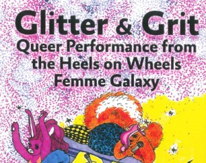 'Glitter & Grit: Queer Performance from the Heels on Wheels Femme Galaxy' Edited by Damien Luxe, Heather María Ács & Sabina Ibarrola' image