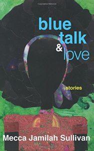 'Blue Talk & Love' by Mecca Jamilah Sullivan image