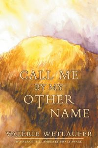 'Call Me By My Other Name' by Valerie Wetlaufer image