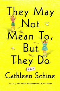 'They May Not Mean To, But They Do' by Cathleen Schine image
