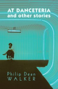 'At Danceteria and Other Stories' by Philip Dean Walker image