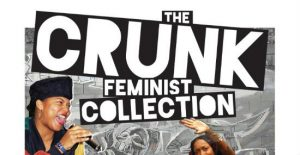 'The Crunk Feminist Collective' Edited by Brittney C. Cooper, Susana M. Morris, and Robin M. Boylorn image