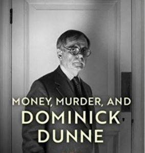 'Money, Murder, and Dominick Dunne: A Life in Several Acts' by Robert Hofler image