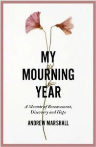 'My Mourning Year: A Memoir of Bereavement, Discovery and Hope' by Andrew Marshall image