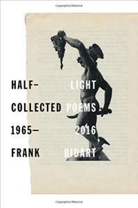 'Half-light: Collected Poems 1965-2016' by Frank Bidart image