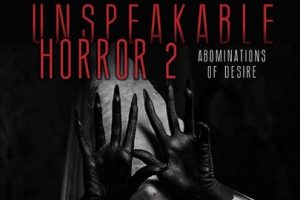 'Unspeakable Horror 2: Abominations of Desire' Edited by Vince A. Liaguno image