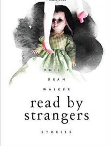 'Read by Strangers: Stories' by Philip Dean Walker image