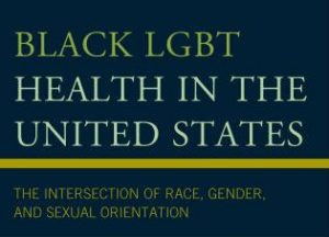 Black LGBT Health: In Conversation with Dr. Lourdes Dolores Follins and Dr. Jonathan M Lassiter image