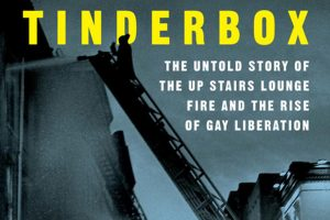 'Tinderbox: The Untold Story of the Up Stairs Lounge Fire and the Rise of Gay Liberation' by Robert W. Fieseler image