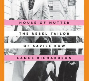 'House of Nutter: The Rebel Tailor of Savile Row' by Lance Richardson image