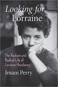 'Looking for Lorraine: The Radical and Radiant Life of Lorraine Hansberry' by Imani Perry image