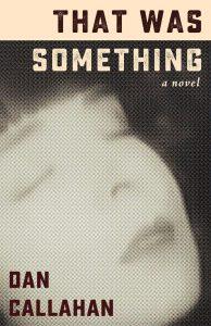 'That Was Something' by Dan Callahan image