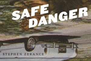 'Safe Danger' by Stephen Zerance image