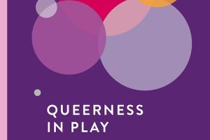 'Queerness In Play' Edited by Todd Harper, Meghan Blythe Adams, and Nicholas Taylor image