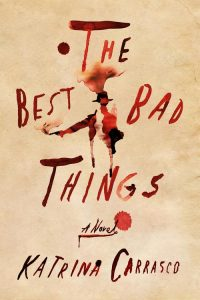 Sexy, Historical Noir 'The Best Bad Things' Challenges 19th Century Gender Roles image