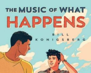 'The Music of What Happens' by Bill Konigsberg image