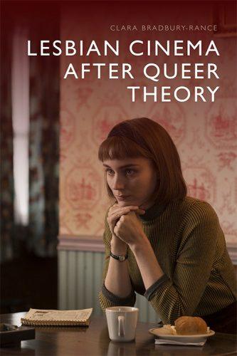 Lesbian Cinema after Queer Theory by Clara Bradbury-Rance