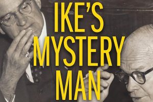 'Ike's Mystery Man: The Secret Lives of Robert Cutler' by Peter Shinkle image