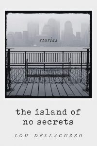 'The Island of No Secrets and Other Stories' by Lou Dellaguzzo image