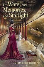 Of Wars, and Memories, and Starlight by Aliette de Bodard