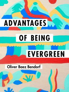 'The Advantages of Being Evergreen' by Oliver Baez Bendorf image