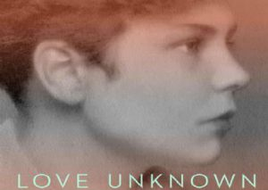'Love Unknown. The Life and Worlds of Elizabeth Bishop' by Thomas Travisano image