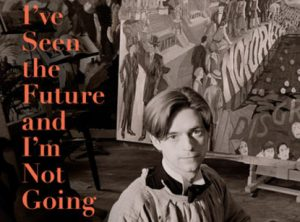 'I've Seen the Future and I'm Not Going: The Art Scene and Downtown New York in the 1980s' by Peter McGough image