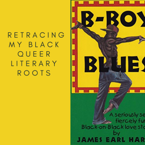 Retracing My Black Queer Literary Roots image